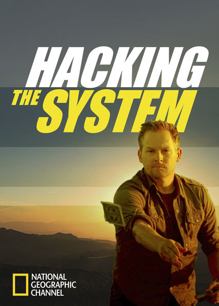 Hacking the System on Netflix USA