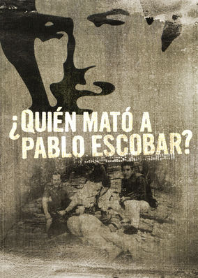 Who Killed Pablo Escobar?