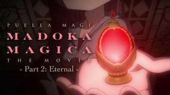 Puella Magi Madoka Magica the Movie: Eternal