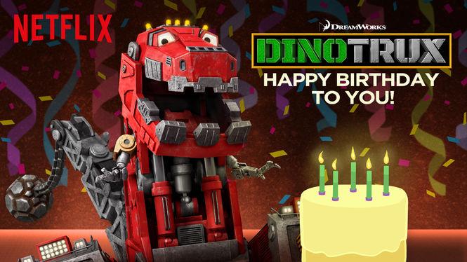 Dinotrux: Happy Birthday to You! on Netflix AUS/NZ