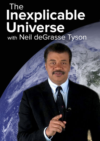 The Inexplicable Universe with Neil deGrasse Tyson on Netflix USA