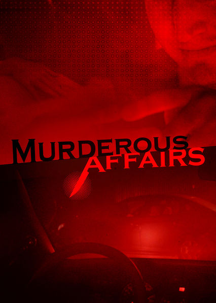 Murderous Affairs on Netflix Canada