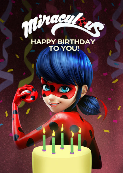 Miraculous: Ladybug & Cat Noir: Happy Birthday to You!