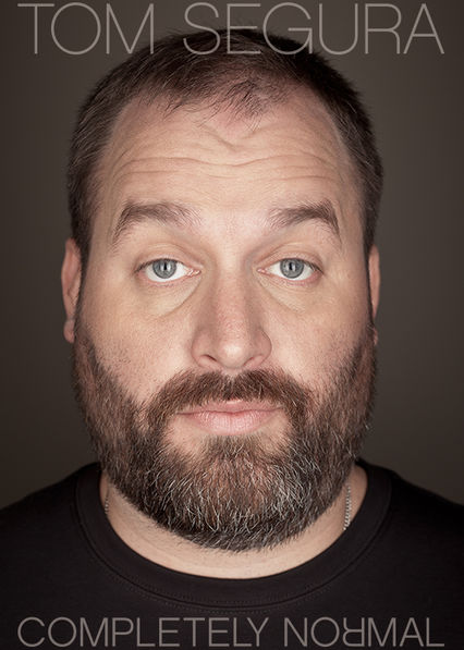 Tom Segura: Completely Normal on Netflix UK