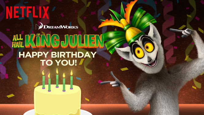 All Hail King Julien: Happy Birthday to You! on Netflix AUS/NZ