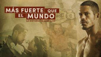 Más fuerte que el mundo: la historia de José Aldo