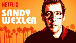 Sandy Wexler ...