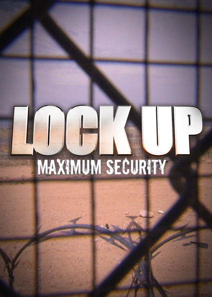 Lockup: Maximum Security on Netflix USA