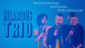Mariusz Ka?amaga, Karol Kopiec, Wiolka Walaszczyk Hilarious Trio