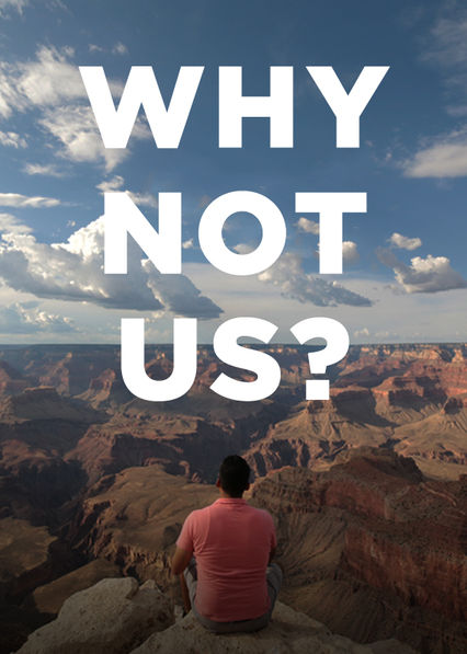 Why Not Us? on Netflix USA