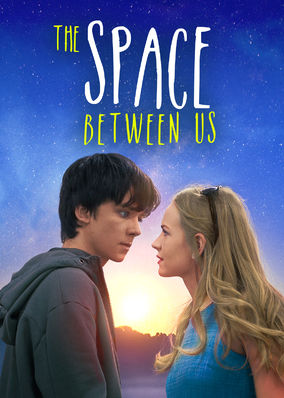The Space Between Us on Netflix