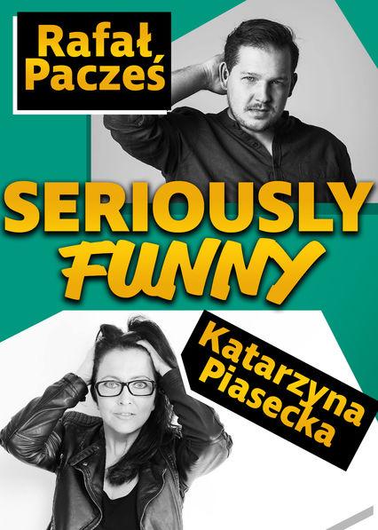 Katarzyna Piasecka, Rafał Pacześ Seriously Funny