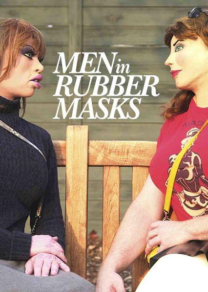 Men in Rubber Masks