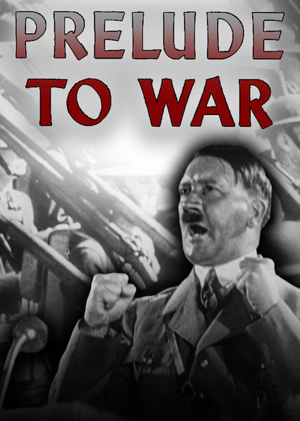 Prelude to War Is Prelude to War available to watch on Netflix in America
