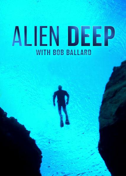 Alien Deep with Bob Ballard