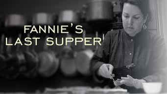 Fannie's Last Supper on Netflix USA