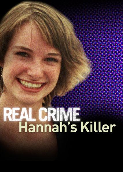 Real Crime: Hannah's Killer