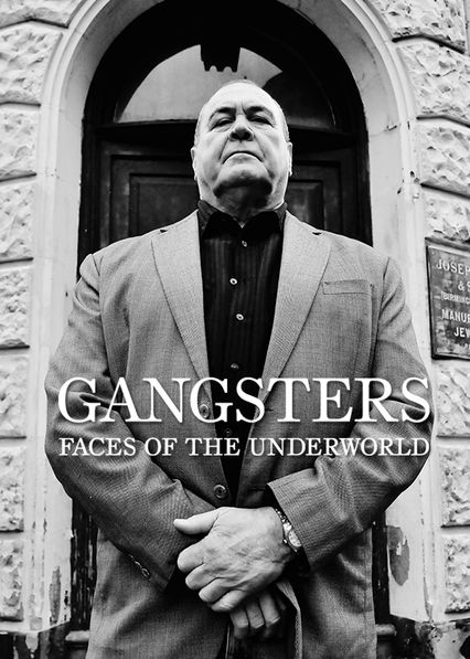 Gangsters: Faces of the Underworld
