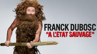 Franck Dubosc - A L'Etat Sauvage