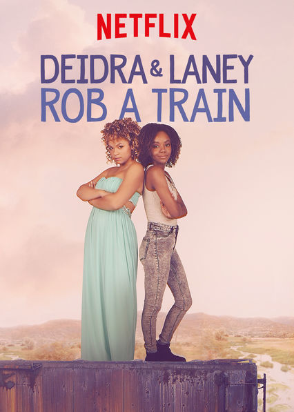 Deidra and Laney Rob a Train on Netflix USA