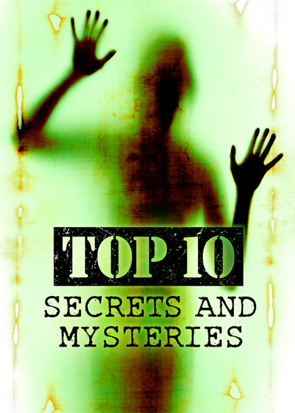 Top 10 Secrets and Mysteries