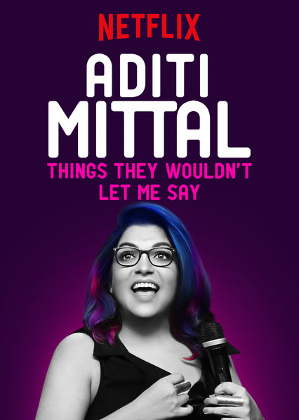 Aditi Mittal: Things They Wouldn't Let Me Say on Netflix UK