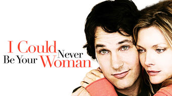 I Could Never Be Your Woman on Netflix AUS/NZ