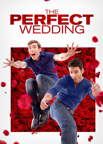 Is 'The Perfect Wedding' available to watch on Netflix in America ...