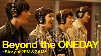 Beyond the ONEDAY 〜Story of 2PM & 2AM〜