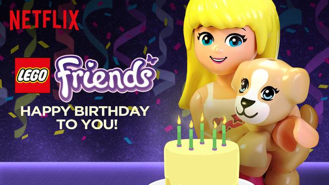 LEGO: Friends: Happy Birthday to You! on Netflix AUS/NZ