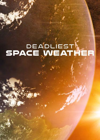 Deadliest Space Weather