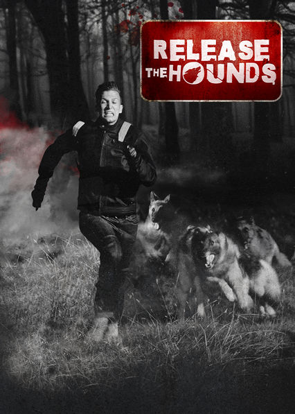 Release the Hounds on Netflix USA