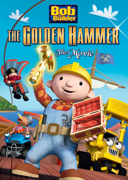 Bob the Builder: Legend of the Golden Hammer Movie