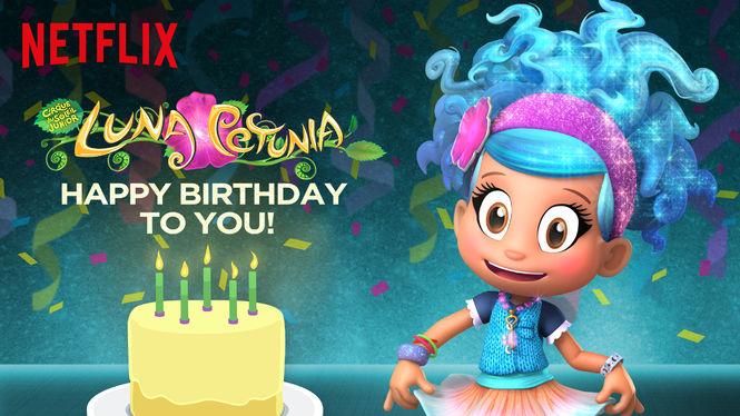 Luna Petunia: Happy Birthday to You! on Netflix AUS/NZ