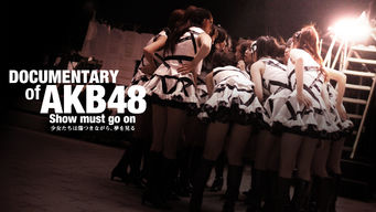 Documentary of AKB48 Show must go on ????????????????