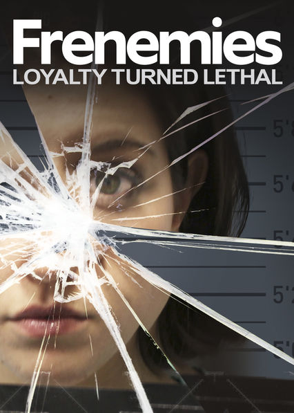 Frenemies: Loyalty Turned Lethal on Netflix AUS/NZ