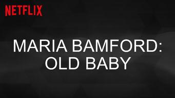 マリア・バンフォード: オールド・ベイビー