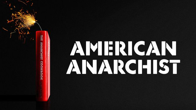 American Anarchist on Netflix AUS/NZ