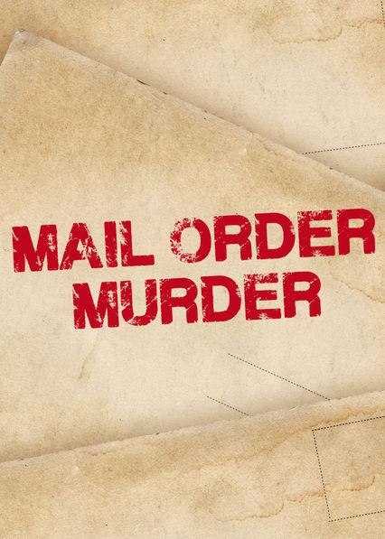 Mail Order Murder on Netflix UK