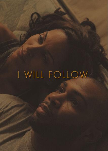 I Will Follow on Netflix UK